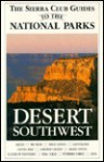 Sierra Club Guides to the National Parks of the Desert Southwest (Sierra Club guides) - Sierra Club Books