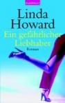 Ein gefährlicher Liebhaber. (Taschenbuch) - Linda Howard