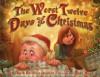 The Worst Twelve Days of Christmas - Sudipta Bardhan-Quallen, Ryan Wood