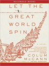 Let the Great World Spin - Colum McCann, Richard Poe, Gerard Doyle, Patricia Floyd