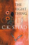 right thing - C.K. Stead