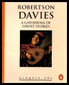A Gathering of Ghost Stories - Robertson Davies