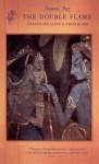 The Double Flame: Essays on Love & Eroticism - Octavio Paz