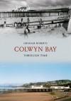 Colwyn Bay Through Time - Graham Roberts