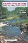 Walking down the Wye - David Hunter