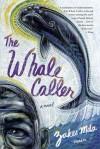 The Whale Caller: A Novel - Zakes Mda