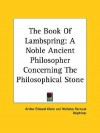 The Book of Lambspring: A Noble Ancient Philosopher Concerning the Philosophical Stone - Lambsprinck, Nicholas Bernaud Delphinas, Arthur Edward Waite