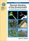 Remote Sensing of the Environment: An Earth Resource Perspective (2nd Edition) - John R Jensen