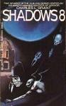 Shadows 8 - Nina Kiriki Hoffman, Bill Pronzini, Charles L. Grant, Steve Rasnic Tem