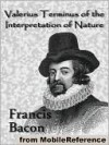Valerius Terminus of the Interpretation of Nature - Francis Bacon