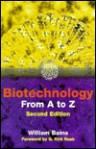 Biotechnology From A To Z - William Bains