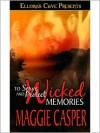 Wicked Memories - Maggie Casper