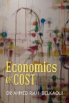 Economics of Cost - Ahmed Riahi-Belkaoui