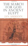The Search for God in Ancient Egypt - Jan Assmann, David Lorton