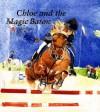 Chloe and the Magic Baton - Julie Litty