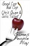 Good Cop, Bad Cop - Chris Owen, Julia Talbot