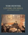 Tom Hunter: Living in Hell and Other Stories (National Gallery London) - Tracy Chevalier, Colin Wiggins, Tom Hunter
