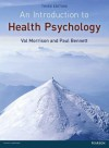 An Introduction to Health Psychology. Val Morrison and Paul Bennett - Val Morrison