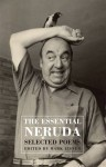 The Essential Neruda: Selected Poems - Pablo Neruda, Mark Eisner