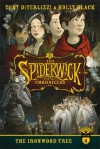 The Ironwood Tree (SPIDERWICK CHRONICLE) - Holly Black, Tony DiTerlizzi