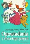 Opowiadania z trzeciego piętra - Jadwiga Jasny-Mazurek