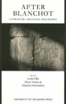 After Blanchot: Literature, Criticism, Philosophy - Leslie Hill, Brian Nelson