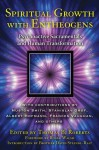 Spiritual Growth with Entheogens: Psychoactive Sacramentals and Human Transformation - Thomas B. Roberts, Roger Walsh, David Steindl-Rast