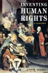 Inventing Human Rights: A History - Lynn Hunt