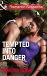 Tempted into Danger (Mills & Boon Romantic Suspense) (ICE: Black Ops Defenders - Book 1) - Melissa Cutler