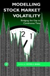 Modelling Stock Market Volatility: Bridging the Gap to Continuous Time - Peter H. Rossi