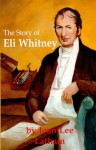 The Story of Eli Whitney - Jean Lee Latham