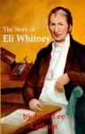 The Story of Eli Whitney - Jean Lee Latham