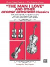 The Man I Love and Other George Gershwin Classics: Full Score & Parts, Full Score & Parts - George Gershwin