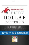 The Motley Fool Million Dollar Portfolio: How to Build and Grow a Panic-Proof Investment Portfolio - David Gardner, Tom Gardner