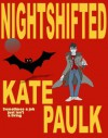 Night Shifted - Kate Paulk