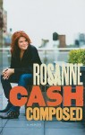 Composed: A Memoir - Rosanne Cash