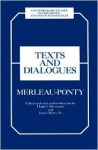Texts and Dialogues - Maurice Merleau-Ponty