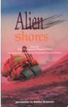 Alien Shores: An Anthology of Australian Science Fiction - Peter McNamara, Margaret Winch, Lucy Sussex, Amos T. Fairchild, Leanne Frahm