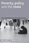 Poverty, policy and the state: The changing face of social security - Mike O'Brien