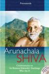 Arunachala Shiva - Commentaries on Sri Maharshi's Teachings, Who am I? - Premananda
