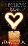 Do You Believe in Magic? - Ann Macela