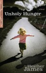 Unholy Hunger (Lure of the Serpent #1) - Heather James