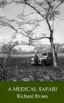A Medical Safari - Richard Evans