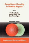 Causality and Locality in Modern Physics: Proceedings of a Symposium in Honour of Jean-Pierre Vigier - Geoffrey Hunter, Stanley Jeffers, J.P. Vigier