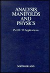 Analysis, Manifolds and Physics Part II - Yvonne Choquet-Bruhat, C. Dewitt-Morette