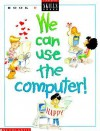 We Can Use Computers - Scholastic Professional Books