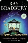 Now and Forever - Ray Bradbury