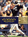 The History of the Milwaukee Brewers - Aaron Frisch