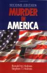 Murder in America - Ronald M. Holmes, Stephen T. Holmes
