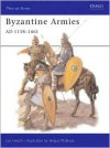 Byzantine Armies AD 1118-1461 - Ian Heath